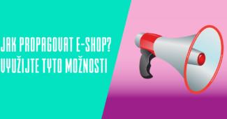 Jak propagovat e-shop