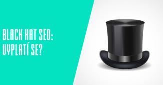 Black Hat SEO: Vyplatí se?