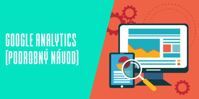 Google Analytics podrobný návod nastavení