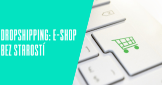 Dropshipping: E-shop bez starostí