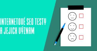 Internetové SEO testy a jejich význam
