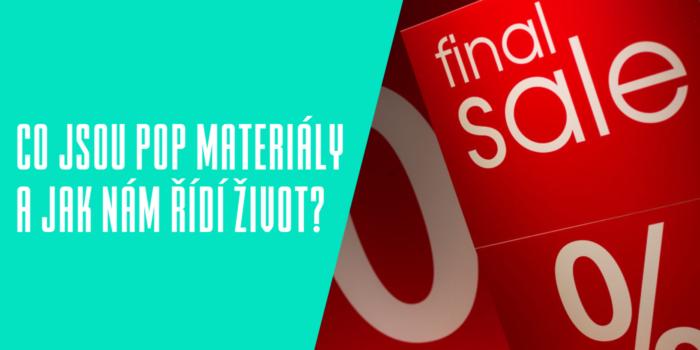Co jsou POP materiály a jak nám řídí život?