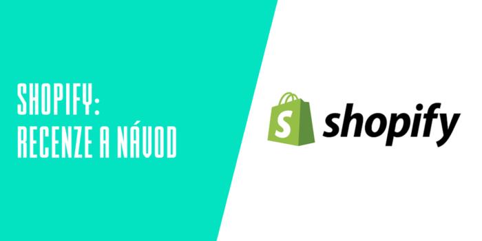 Shopify recenze a návody