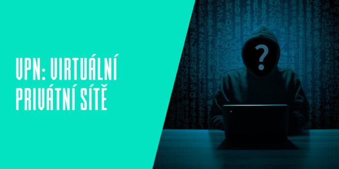 Nejlepší VPN - virtuální privátní síť