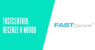 Fastcentrik recenze a návody