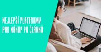 Nejlepší platformy pro nákup PR článků