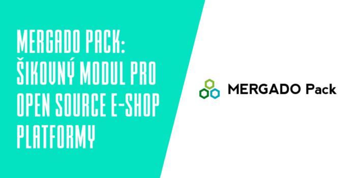 Mergado Pack - šikovný modul pro open source e-shop platformy
