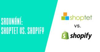 Srovnání Shoptet vs. Shopify