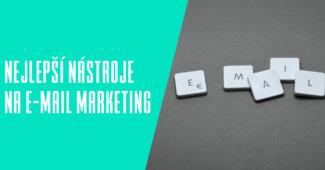 Nejlepší nástroje na e-mail marketing