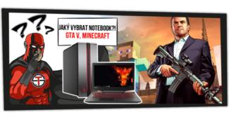 jaký notebook vybrat pro GTA V nebo Minecraft