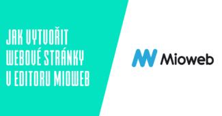 Jak vytvořit webové stránky v editoru Mioweb