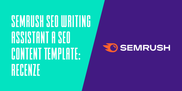 Semrush SEO Writing Assistant a SEO Content Template recenze